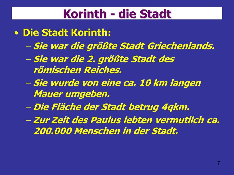 8 Korinth - Geschichte Die Stadt Korinth: –Korinth wurde 146 v.