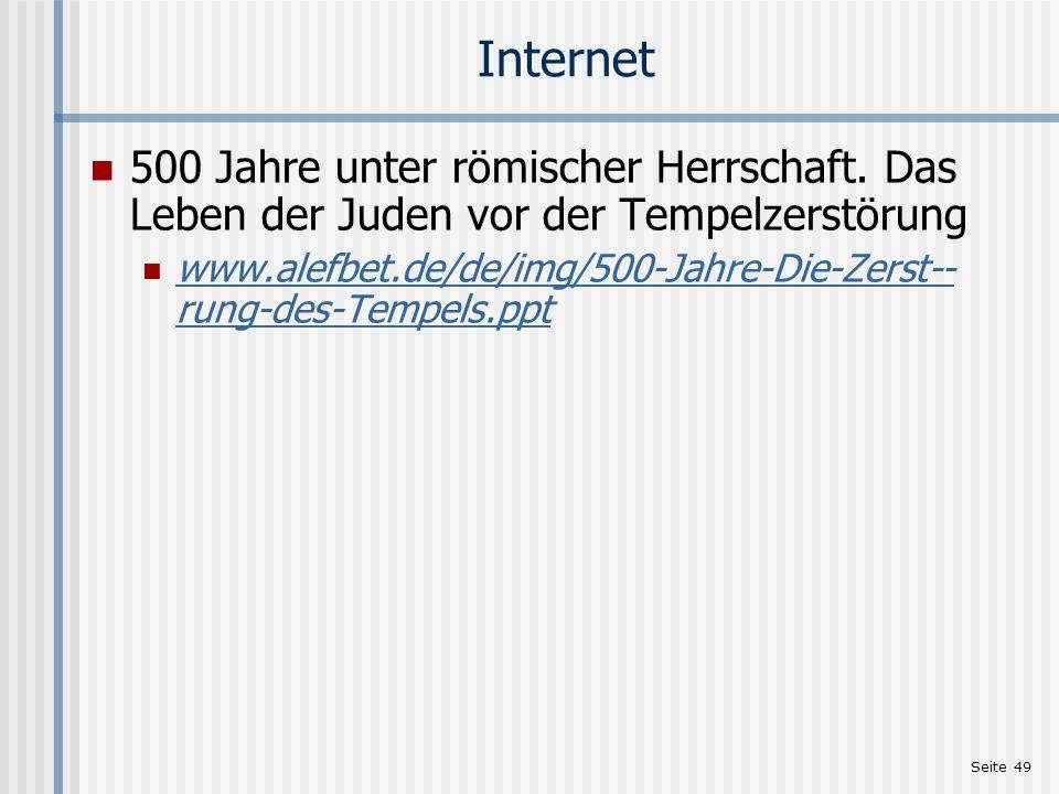Seite 49 Internet 500 Jahre unter römischer Herrschaft. Das Leben der Juden vor der Tempelzerstörung www.alefbet.de/de/img/500-Jahre-Die-Zerst-- rung-