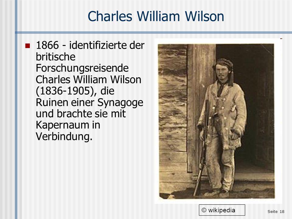 Seite 18 Charles William Wilson 1866 - identifizierte der britische Forschungsreisende Charles William Wilson (1836-1905), die Ruinen einer Synagoge u