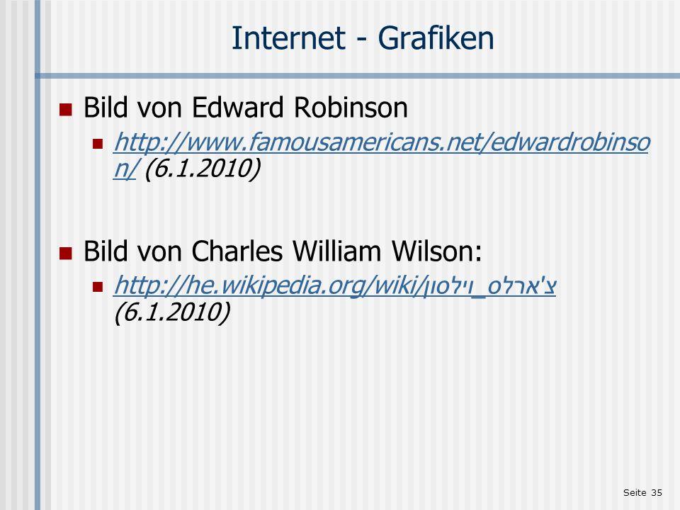 Seite 35 Internet - Grafiken Bild von Edward Robinson http://www.famousamericans.net/edwardrobinso n/ (6.1.2010) http://www.famousamericans.net/edward