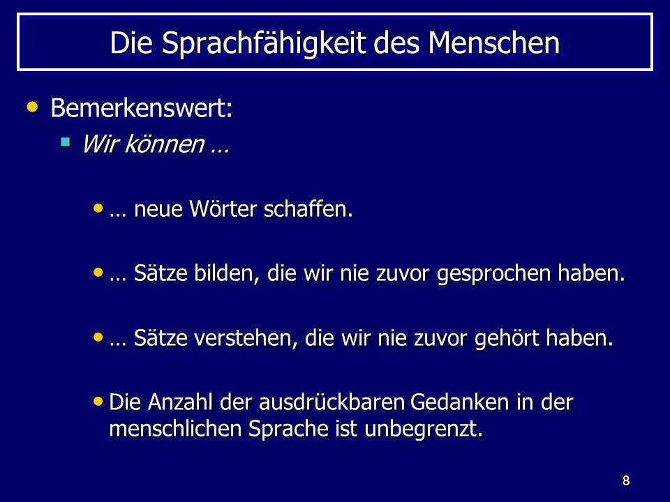 9 Die Erschaffung des Menschen Johann Peter Süßmilch (1756): Der Mensch konnte die Sprache nicht erfinden ohne den Besitz des Denkvermögens.