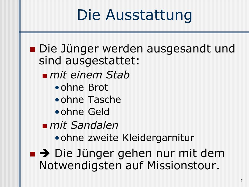 8 Die Missionsstrategie bevollmächtigt durch Jesus ausgestattet nur mit Stab und Sandalen je 2 und 2