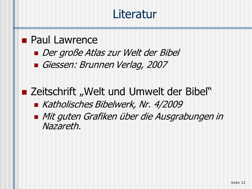 Seite 22 Literatur Paul Lawrence Der große Atlas zur Welt der Bibel Giessen: Brunnen Verlag, 2007 Zeitschrift Welt und Umwelt der Bibel Katholisches B