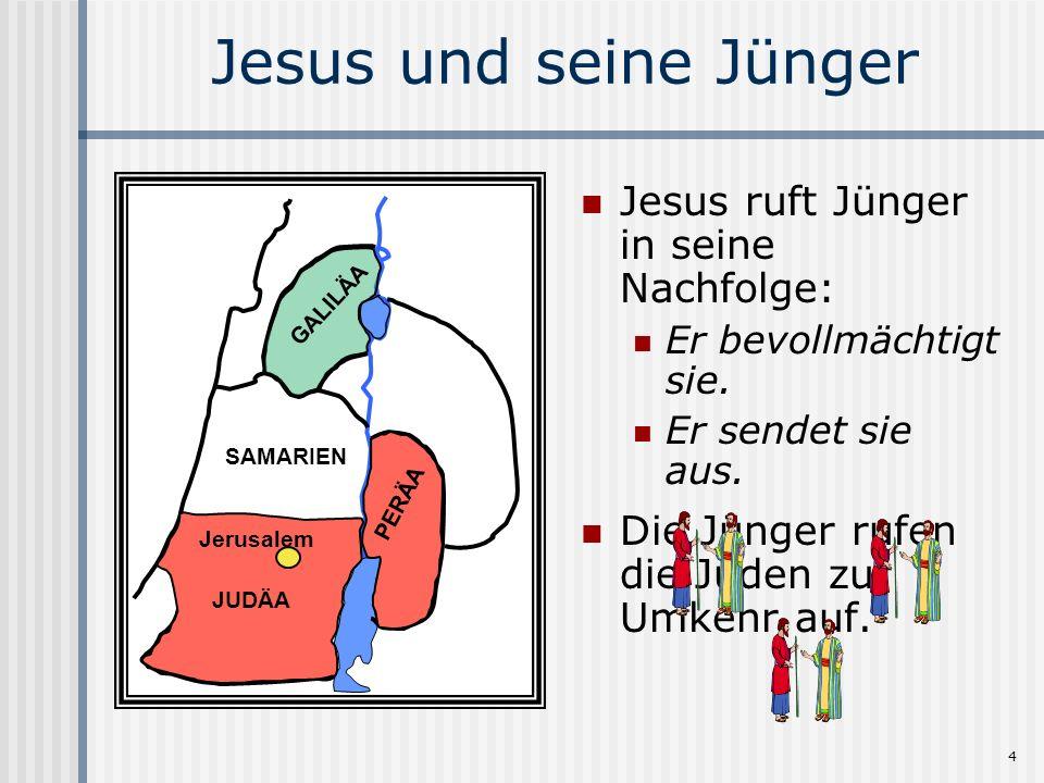 4 Jesus und seine Jünger Jesus ruft Jünger in seine Nachfolge: Er bevollmächtigt sie. Er sendet sie aus. Die Jünger rufen die Juden zur Umkehr auf. SA