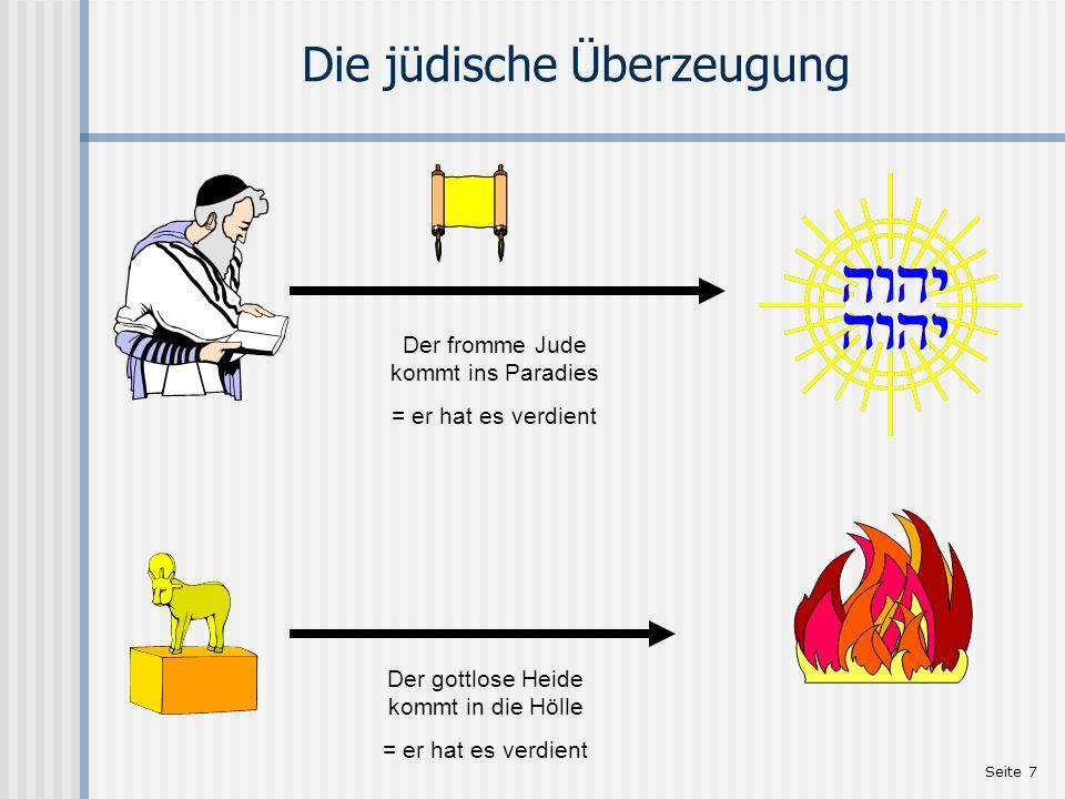 Seite 8 Der gehorsame Heide 25 Die Beschneidung nützt etwas, wenn du das Gesetz hältst; hältst du aber das Gesetz nicht, so bist du aus einem Beschnittenen schon ein Unbeschnittener geworden.