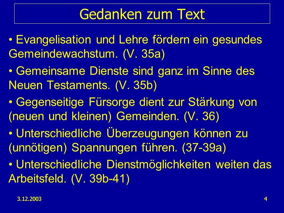 3.12.20034 Gedanken zum Text Evangelisation und Lehre fördern ein gesundes Gemeindewachstum. (V. 35a) Gemeinsame Dienste sind ganz im Sinne des Neuen