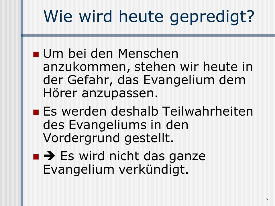 5 Wie wird heute gepredigt.