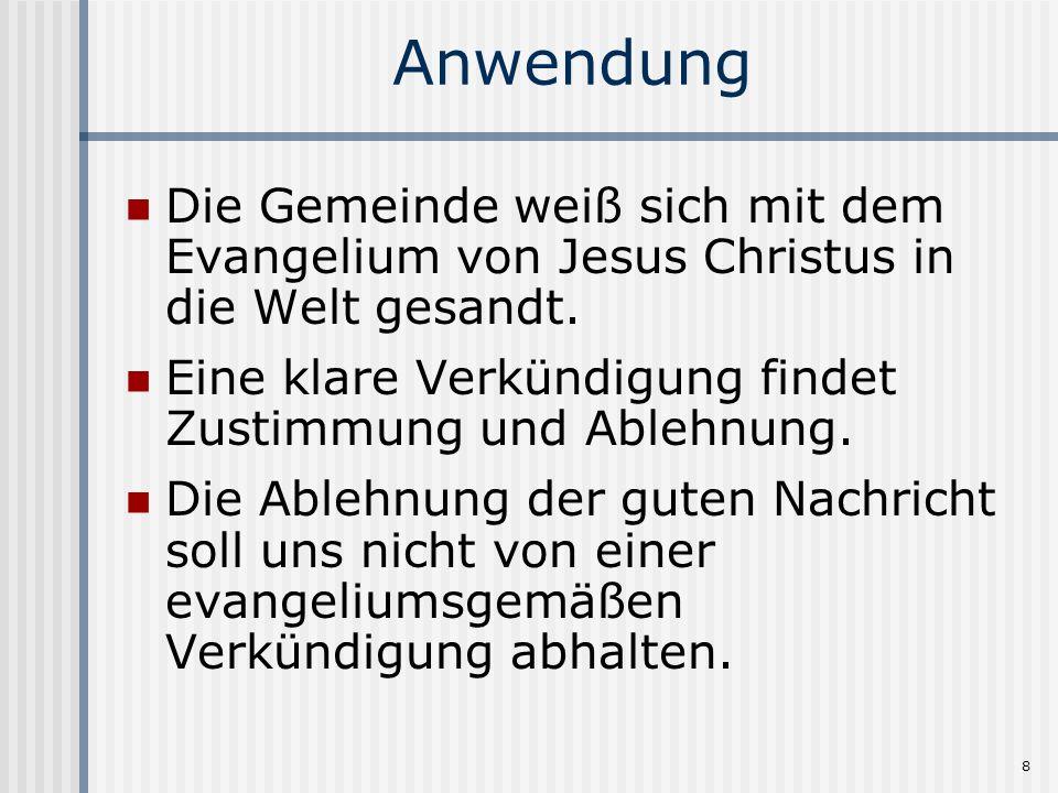 8 Anwendung Die Gemeinde weiß sich mit dem Evangelium von Jesus Christus in die Welt gesandt.