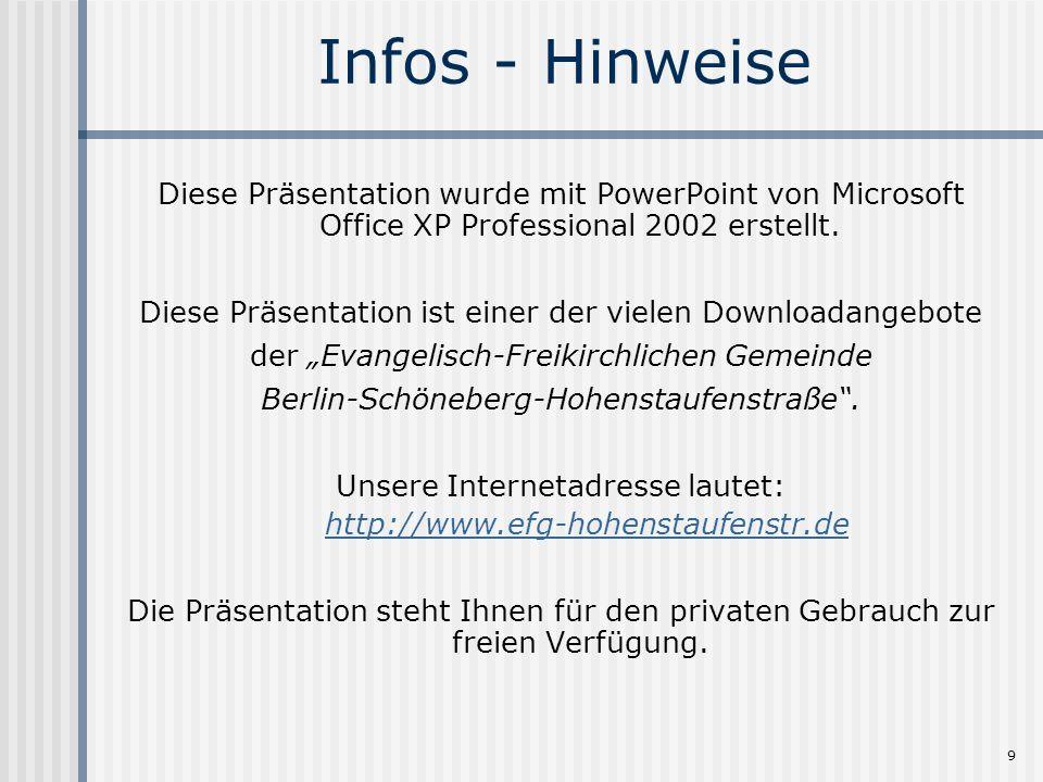 9 Infos - Hinweise Diese Präsentation wurde mit PowerPoint von Microsoft Office XP Professional 2002 erstellt.