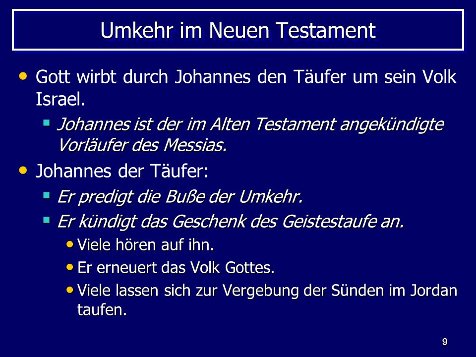 10 Umkehr im Neuen Testament Jesus ruft das Volk Gottes zur Umkehr auf, Das jüdische Volk spaltet sich: Das jüdische Volk spaltet sich: Manche sind für ihn.