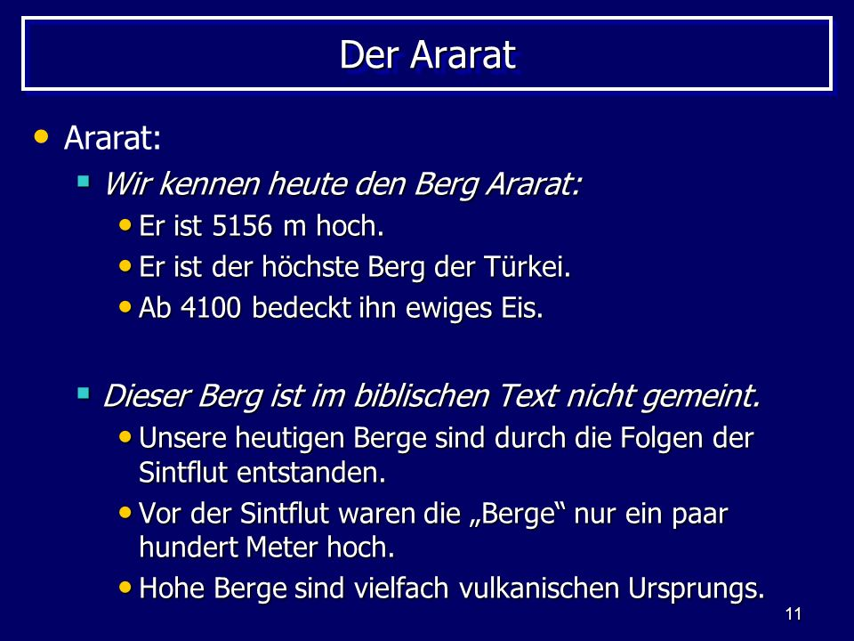 11 Der Ararat Ararat: Wir kennen heute den Berg Ararat: Wir kennen heute den Berg Ararat: Er ist 5156 m hoch. Er ist 5156 m hoch. Er ist der höchste B