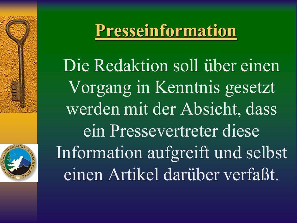 Presseinformation Die Redaktion soll über einen Vorgang in Kenntnis gesetzt werden mit der Absicht, dass ein Pressevertreter diese Information aufgrei