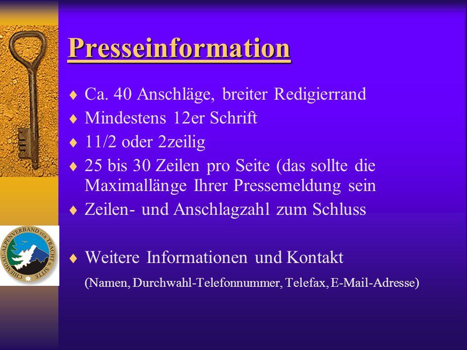 Presseinformation Ca. 40 Anschläge, breiter Redigierrand Mindestens 12er Schrift 11/2 oder 2zeilig 25 bis 30 Zeilen pro Seite (das sollte die Maximall