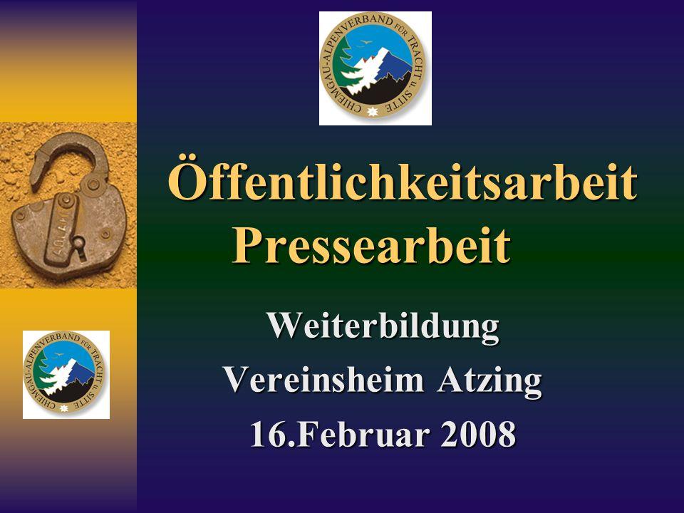 Öffentlichkeitsarbeit Pressearbeit Weiterbildung Vereinsheim Atzing 16.Februar 2008