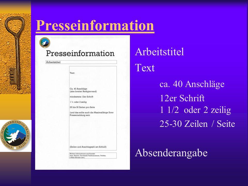 Presseinformation Arbeitstitel Text ca. 40 Anschläge 12er Schrift 1 1/2 oder 2 zeilig 25-30 Zeilen / Seite Absenderangabe