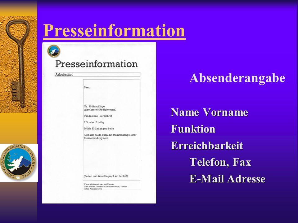 Presseinformation Absenderangabe Name Vorname FunktionErreichbarkeit Telefon, Fax E-Mail Adresse