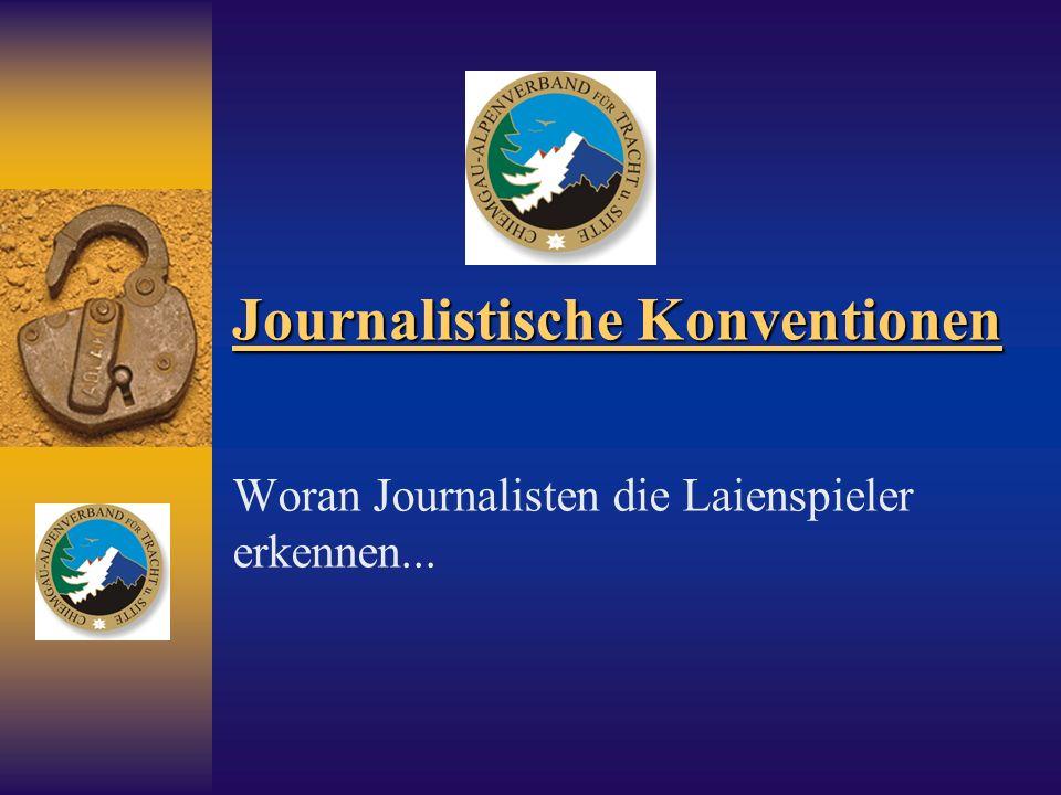 Journalistische Konventionen Woran Journalisten die Laienspieler erkennen...