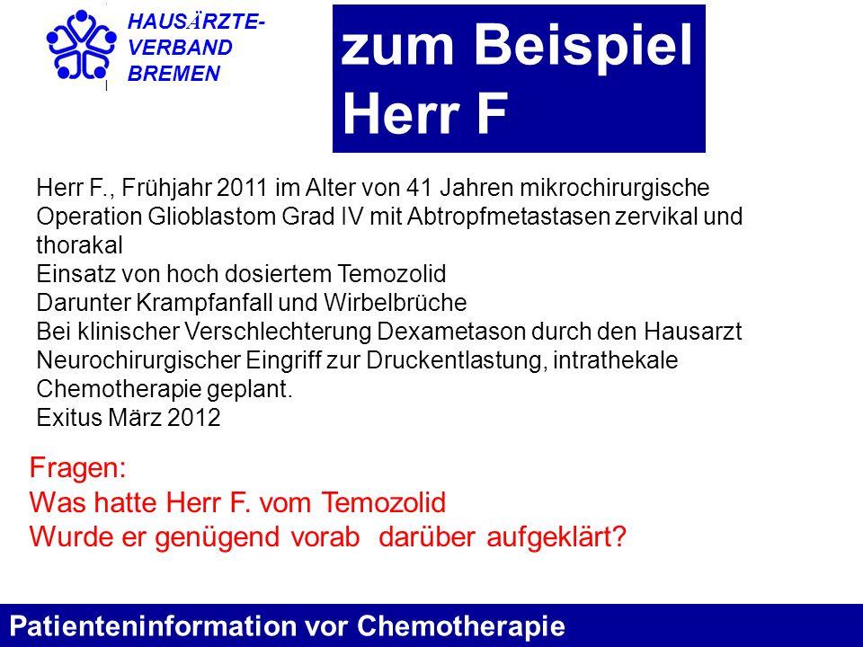 HAUS Ä RZTE- VERBAND BREMEN zum Beispiel Herr F Patienteninformation vor Chemotherapie Herr F., Frühjahr 2011 im Alter von 41 Jahren mikrochirurgische
