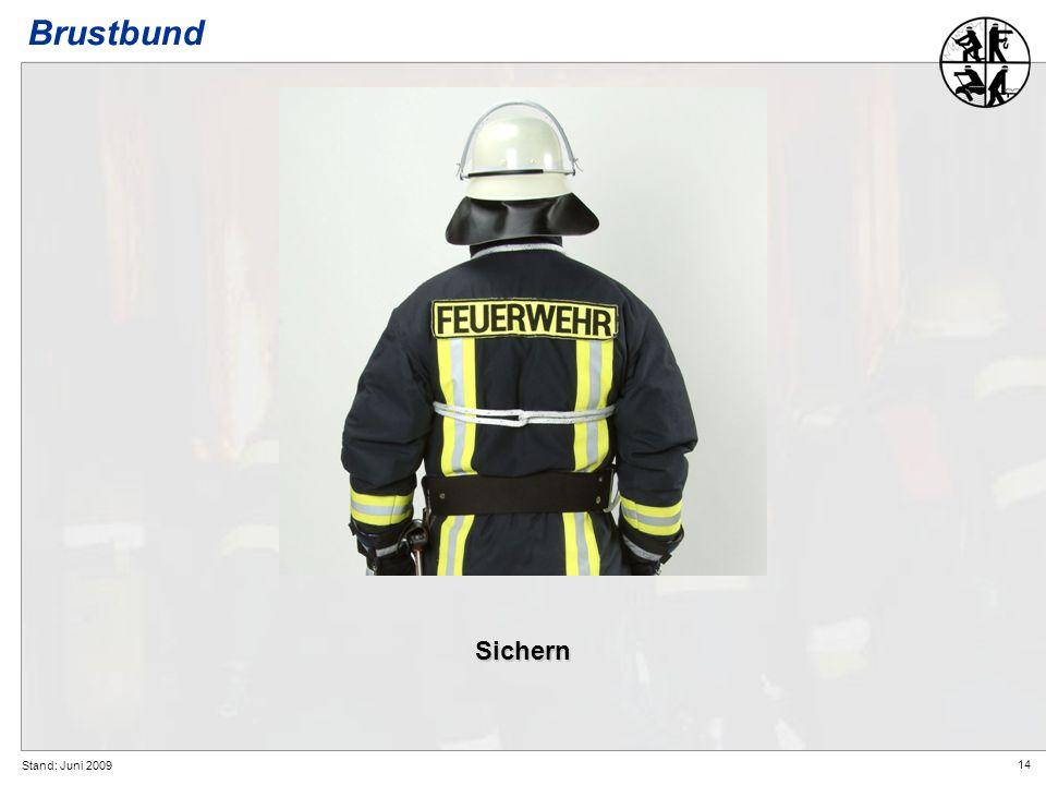 14 Stand: Juni 2009 Brustbund Sichern