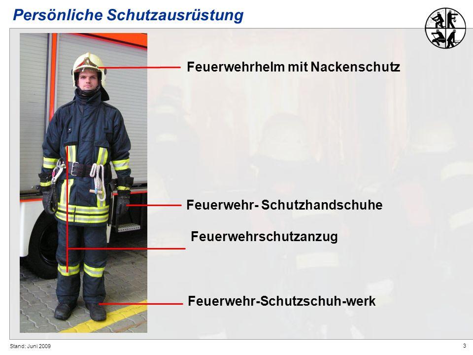 3 Stand: Juni 2009 Feuerwehrhelm mit Nackenschutz Feuerwehr- Schutzhandschuhe Feuerwehr-Schutzschuh-werk Feuerwehrschutzanzug Persönliche Schutzausrüs