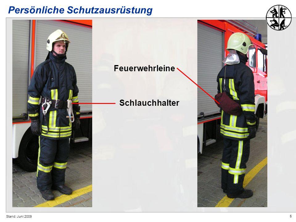 5 Stand: Juni 2009 Feuerwehrleine Schlauchhalter Persönliche Schutzausrüstung