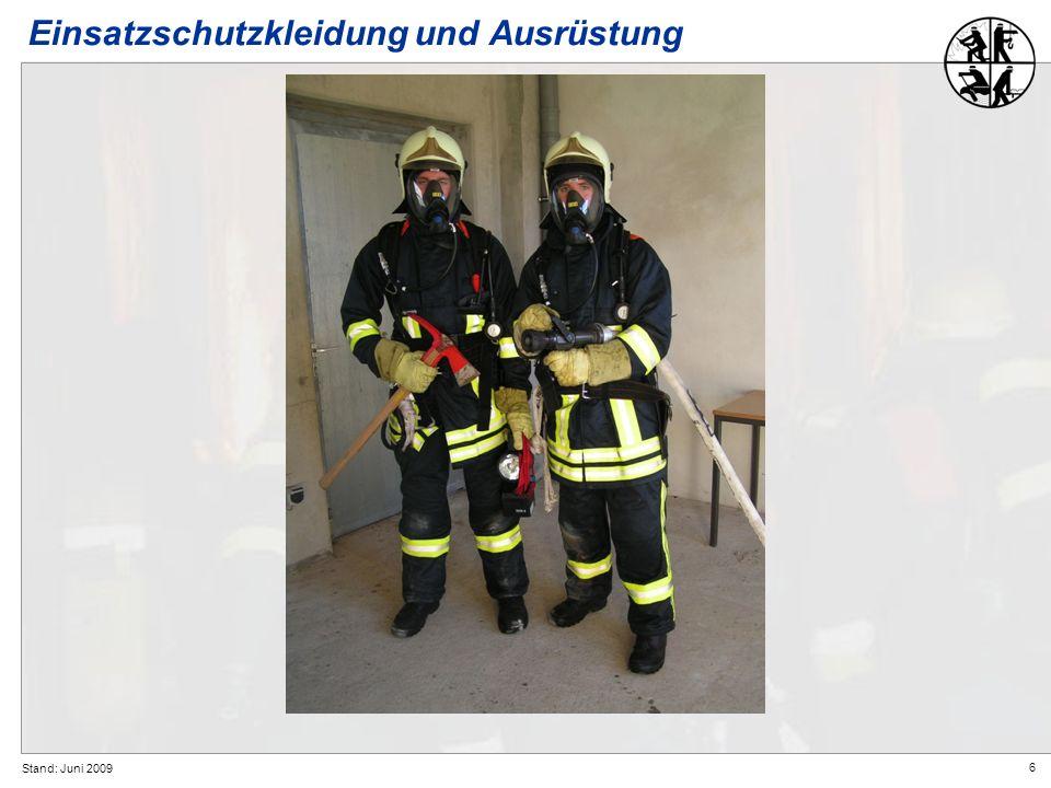 6 Stand: Juni 2009 Einsatzschutzkleidung und Ausrüstung