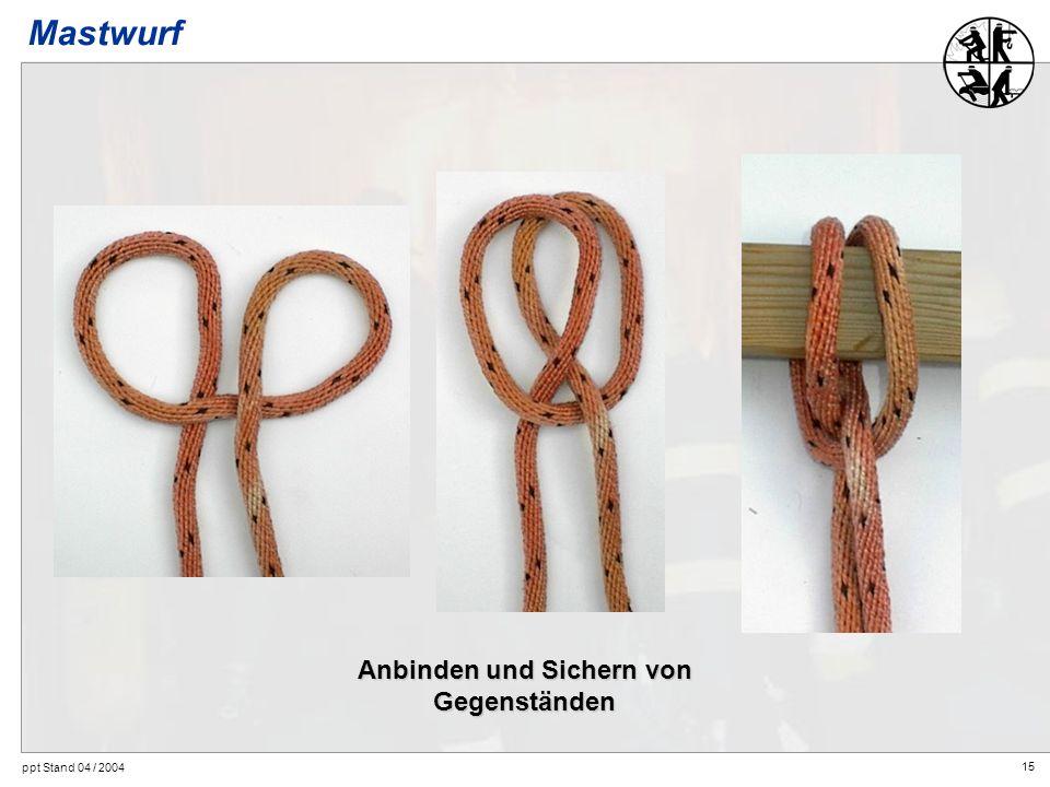15 ppt Stand 04 / 2004 Anbinden und Sichern von Gegenständen Mastwurf