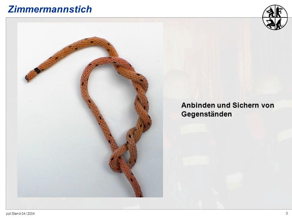 3 ppt Stand 04 / 2004 Anbinden und Sichern von Gegenständen Zimmermannstich