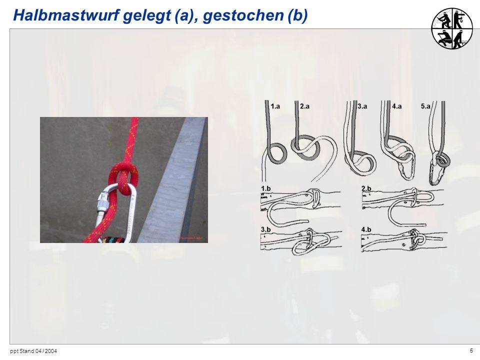 5 ppt Stand 04 / 2004 Halbmastwurf gelegt (a), gestochen (b)