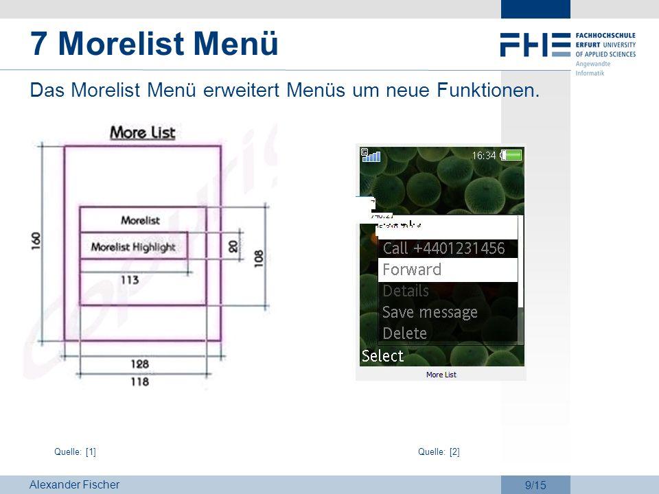 Alexander Fischer 10/15 8 Input Menü Das Input Menü ist ein Eingabefeld und wird meistens zum Versenden von SMS oder zur Eingabe einer Telefonnummer zum Speichern verwendet.
