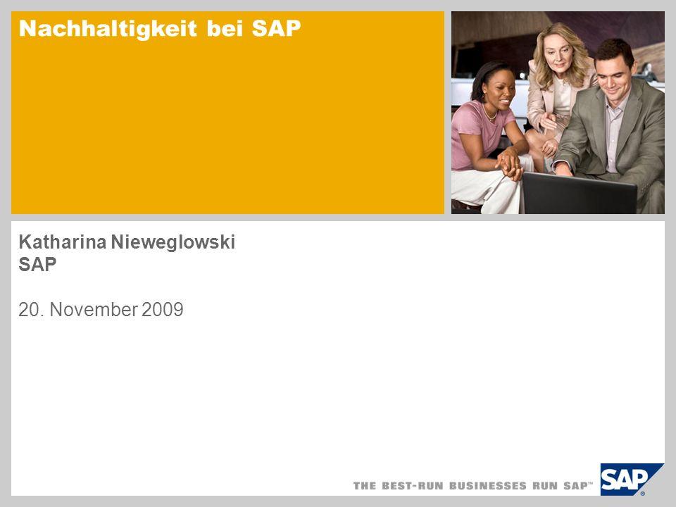 Nachhaltigkeit bei SAP Katharina Nieweglowski SAP 20. November 2009