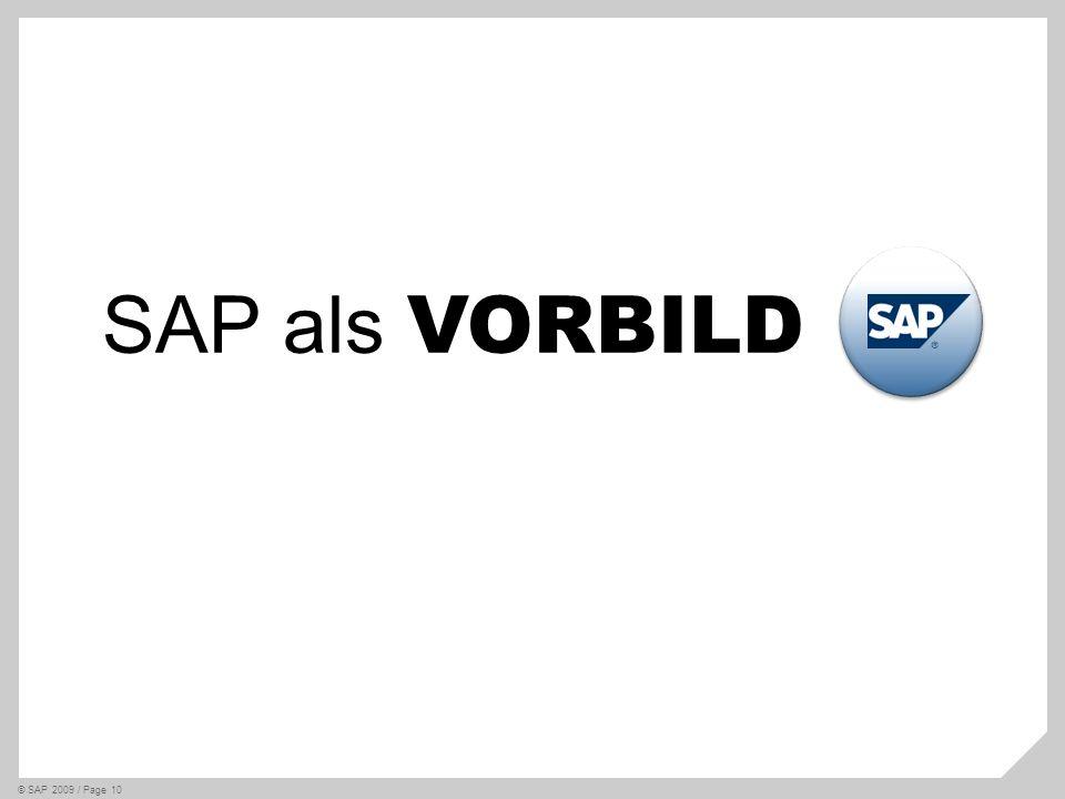 © SAP 2009 / Page 10 SAP als VORBILD