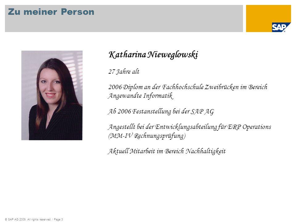 ©SAP AG 2009. All rights reserved. / Page 3 Zu meiner Person Katharina Nieweglowski 27 Jahre alt 2006 Diplom an der Fachhochschule Zweibrücken im Bere