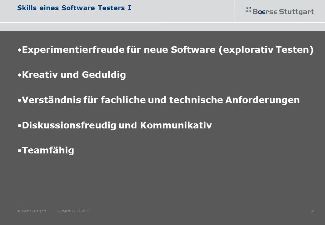 Skills eines Software Testers I Experimentierfreude für neue Software (explorativ Testen) Kreativ und Geduldig Verständnis für fachliche und technisch