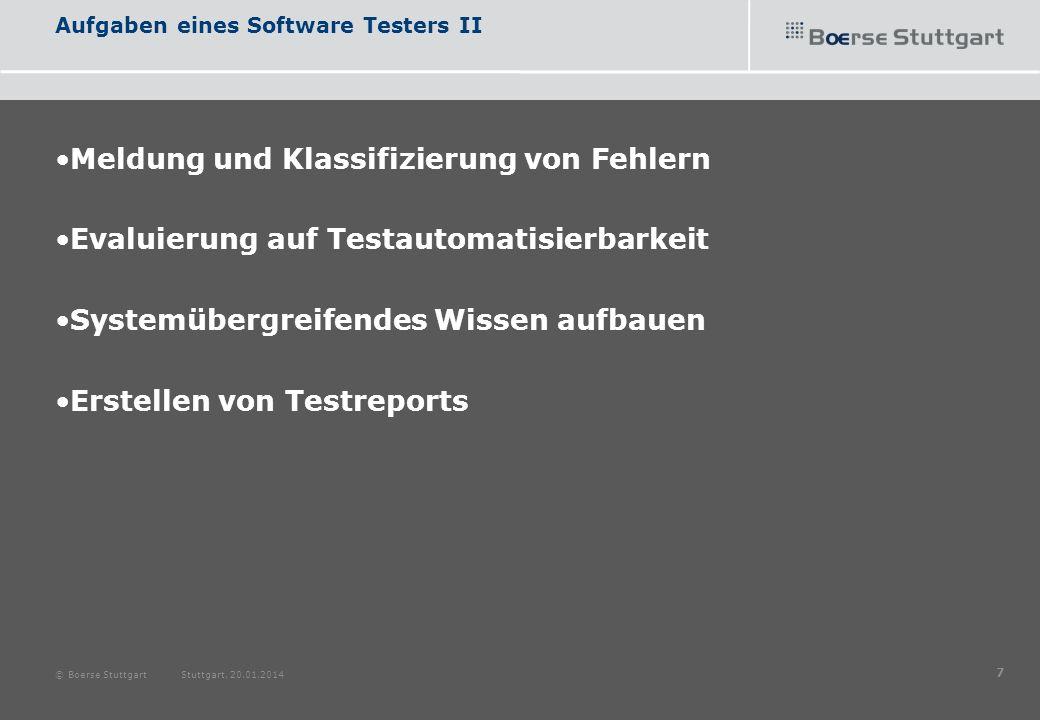 Aufgaben eines Software Testers II Meldung und Klassifizierung von Fehlern Evaluierung auf Testautomatisierbarkeit Systemübergreifendes Wissen aufbaue