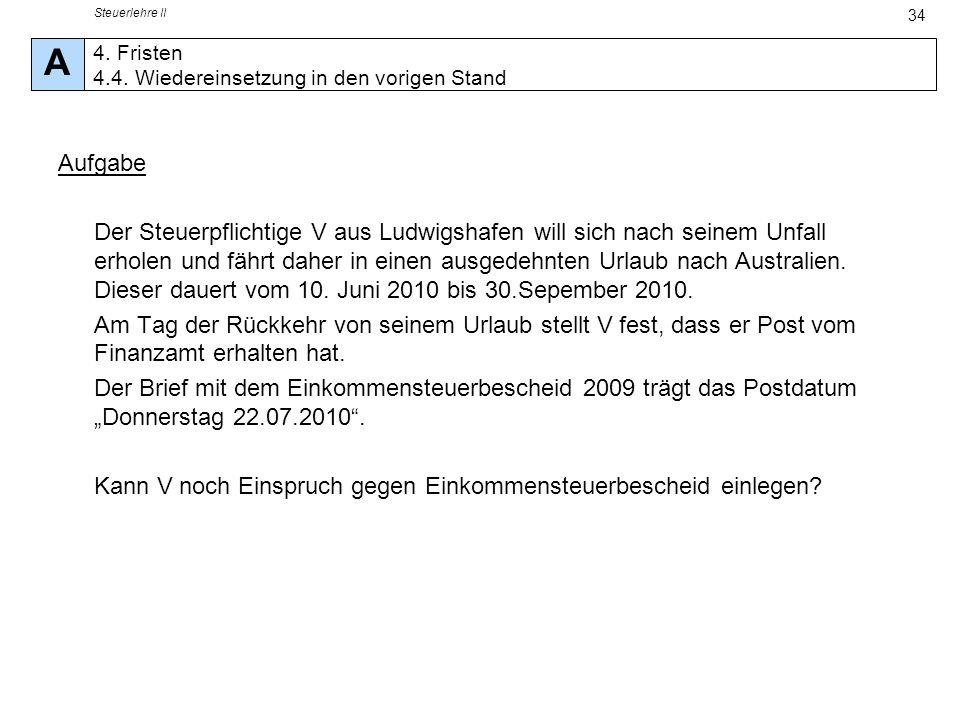 Steuerlehre II 34 Aufgabe Der Steuerpflichtige V aus Ludwigshafen will sich nach seinem Unfall erholen und fährt daher in einen ausgedehnten Urlaub na