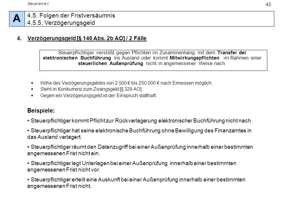 Steuerlehre II 45 4.Verzögerungsgeld [§ 146 Abs. 2b AO] / 2 Fälle Steuerpflichtiger verstößt gegen Pflichten im Zusammenhang mit dem Transfer der elek