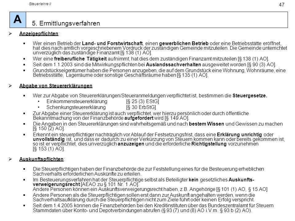 Steuerlehre II 47 Anzeigepflichten: Wer einen Betrieb der Land- und Forstwirtschaft, einen gewerblichen Betrieb oder eine Betriebsstätte eröffnet, hat