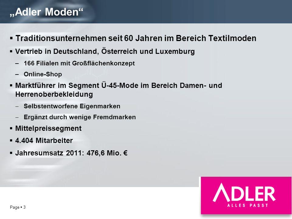 Page 3 Adler Moden Traditionsunternehmen seit 60 Jahren im Bereich Textilmoden Vertrieb in Deutschland, Österreich und Luxemburg –166 Filialen mit Gro