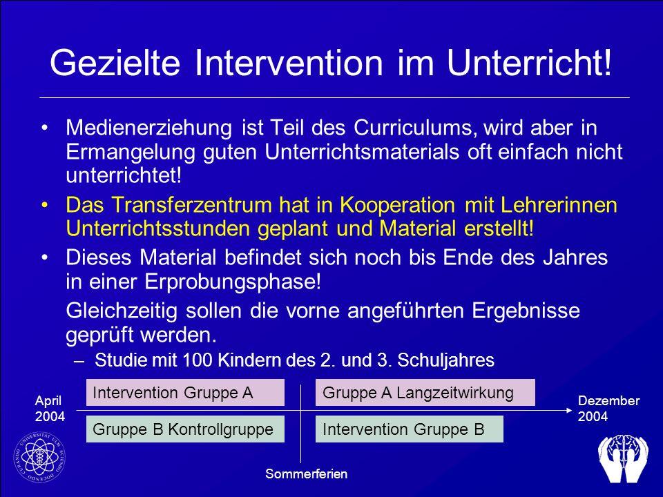 Gezielte Intervention im Unterricht! Medienerziehung ist Teil des Curriculums, wird aber in Ermangelung guten Unterrichtsmaterials oft einfach nicht u