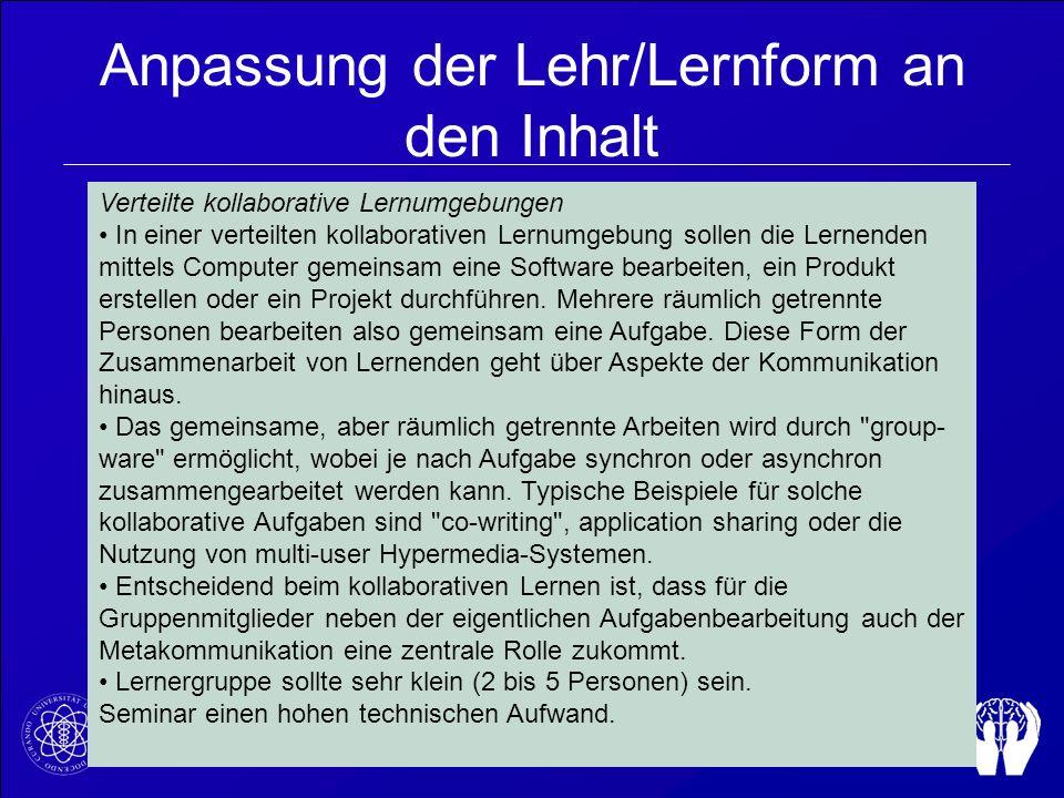 Anpassung der Lehr/Lernform an den Inhalt Web Based Training (WBT) webbasierten Lehrgang Die Module sind zum individuellen Wissenserwerb konzipiert Ne