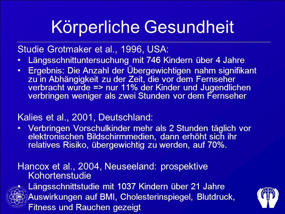 Körperliche Gesundheit Studie Grotmaker et al., 1996, USA: Längsschnittuntersuchung mit 746 Kindern über 4 Jahre Ergebnis: Die Anzahl der Übergewichti