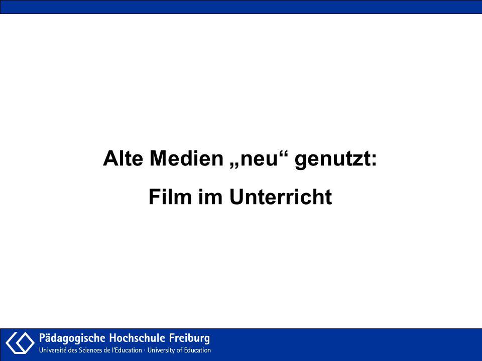Alte Medien neu genutzt: Film im Unterricht