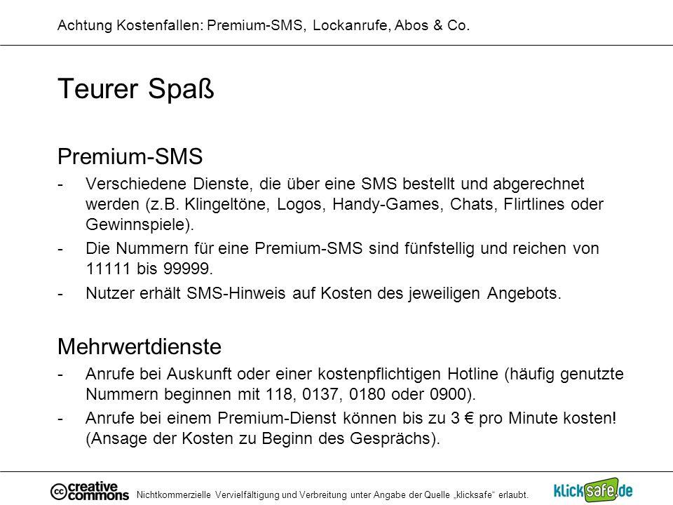 Nichtkommerzielle Vervielfältigung und Verbreitung unter Angabe der Quelle klicksafe erlaubt. Achtung Kostenfallen: Premium-SMS, Lockanrufe, Abos & Co
