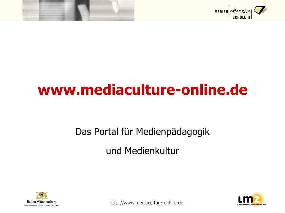 http://www.mediaculture-online.de www.mediaculture-online.de Das Portal für Medienpädagogik und Medienkultur