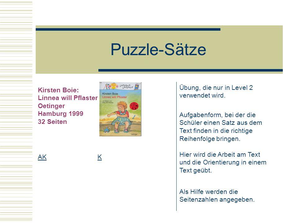 Puzzle-Sätze Kirsten Boie: Linnea will Pflaster Oetinger Hamburg 1999 32 Seiten AKK Aufgabenform, bei der die Schüler einen Satz aus dem Text finden i