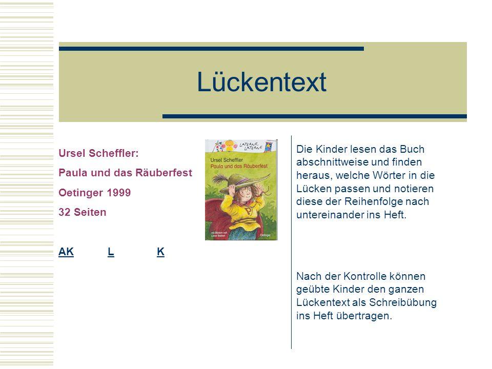 Lückentext Die Kinder lesen das Buch abschnittweise und finden heraus, welche Wörter in die Lücken passen und notieren diese der Reihenfolge nach unte