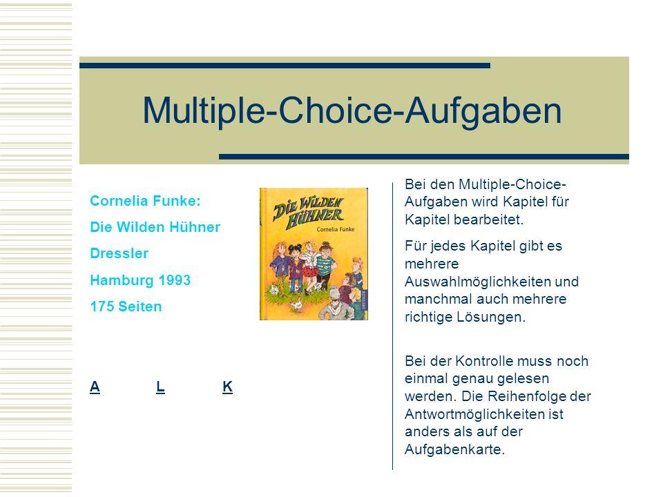 Multiple-Choice-Aufgaben Bei den Multiple-Choice- Aufgaben wird Kapitel für Kapitel bearbeitet. Für jedes Kapitel gibt es mehrere Auswahlmöglichkeiten