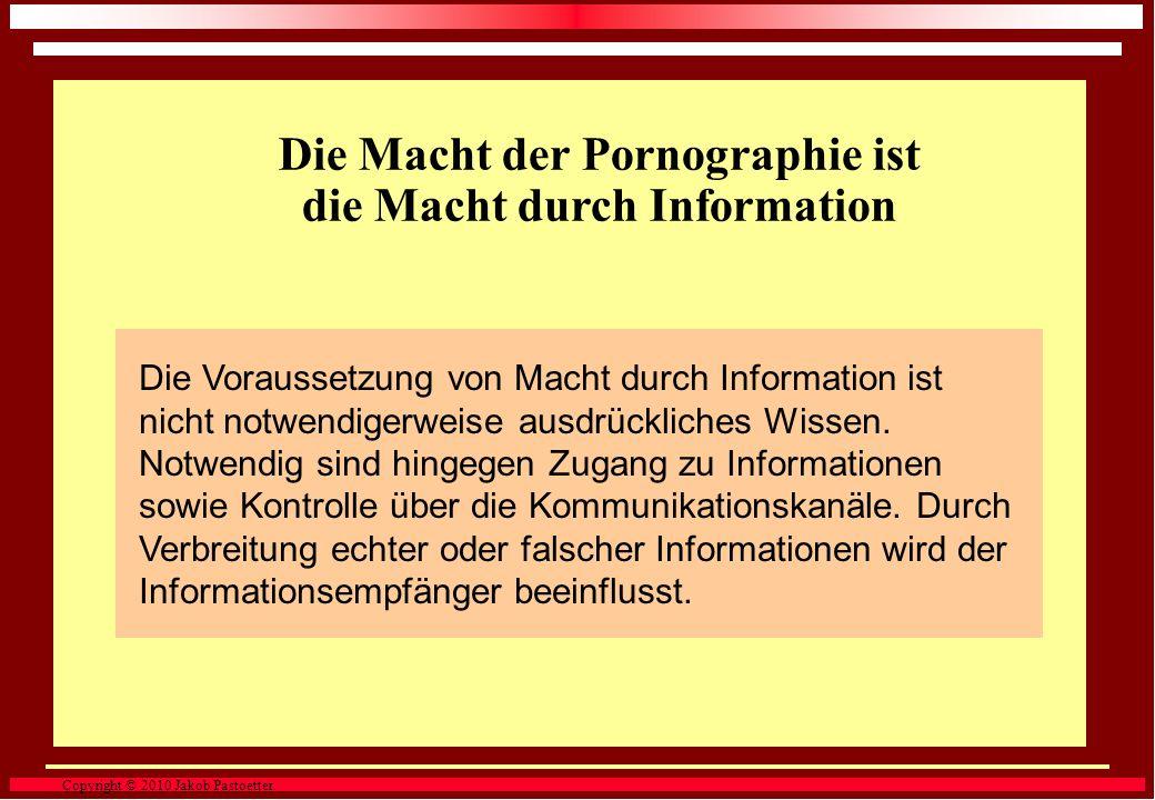 Copyright © 2010 Jakob Pastoetter. Quelle: GÜFA, 2003 In Deutschland lag der Anteil von pornographischen Filmen am Gesamtvideomarkt 2003 bei 38% Die M
