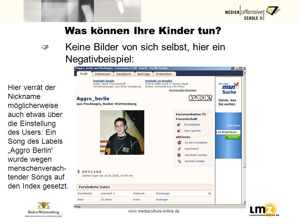 www.mediaculture-online.de Was können Ihre Kinder tun? Keine Bilder von sich selbst, hier ein Negativbeispiel: Hier verrät der Nickname möglicherweise